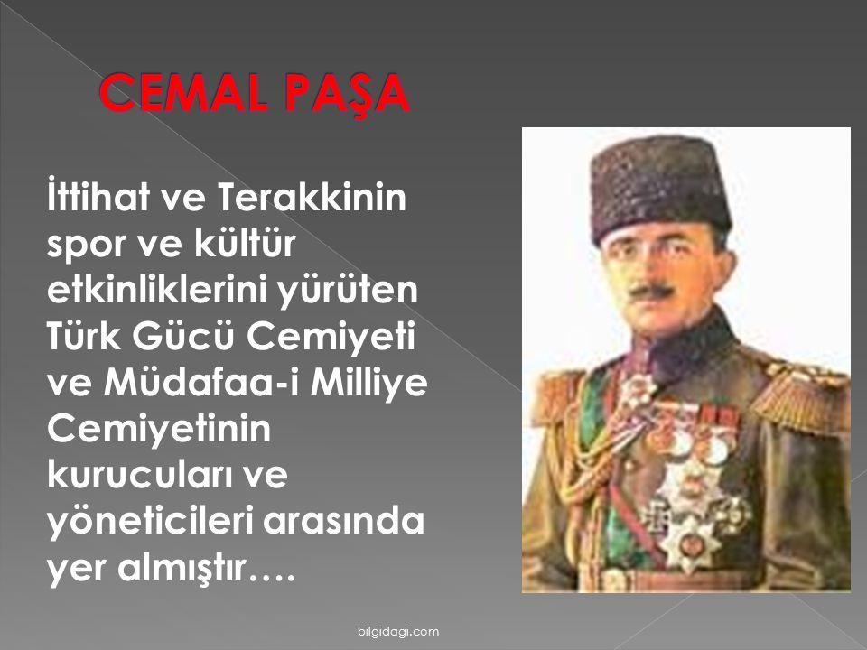 İttihat ve Terakkinin spor ve kültür etkinliklerini yürüten Türk Gücü Cemiyeti ve Müdafaa-i Milliye Cemiyetinin kurucuları ve yöneticileri arasında ye