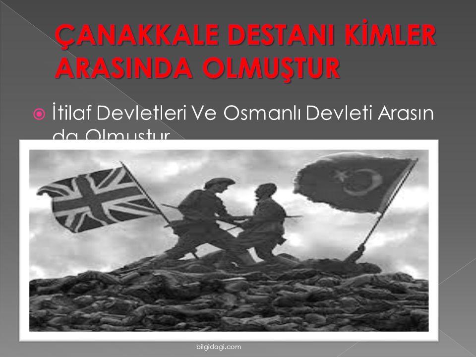  İtilaf Devletleri Ve Osmanlı Devleti Arasın da Olmuştur… bilgidagi.com
