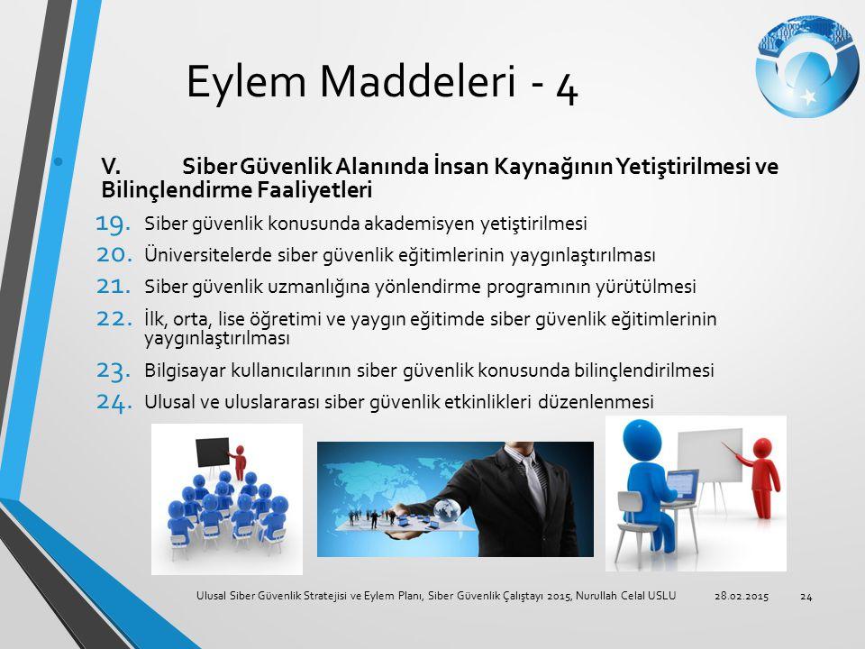Eylem Maddeleri - 4 V. Siber Güvenlik Alanında İnsan Kaynağının Yetiştirilmesi ve Bilinçlendirme Faaliyetleri 19. Siber güvenlik konusunda akademisyen