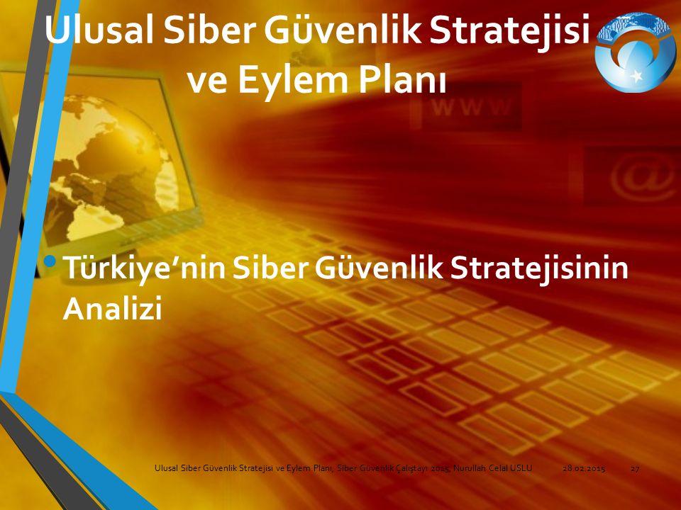 Ulusal Siber Güvenlik Stratejisi ve Eylem Planı Türkiye'nin Siber Güvenlik Stratejisinin Analizi Ulusal Siber Güvenlik Stratejisi ve Eylem Planı, Sibe