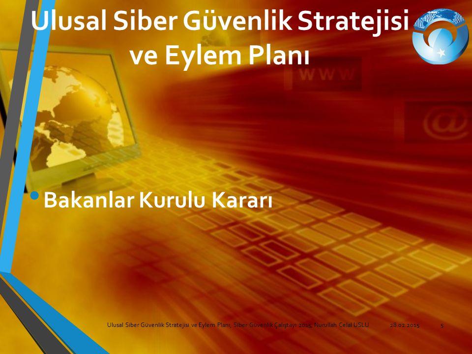 Ulusal Siber Güvenlik Stratejisi ve Eylem Planı Bakanlar Kurulu Kararı Ulusal Siber Güvenlik Stratejisi ve Eylem Planı, Siber Güvenlik Çalıştayı 2015,