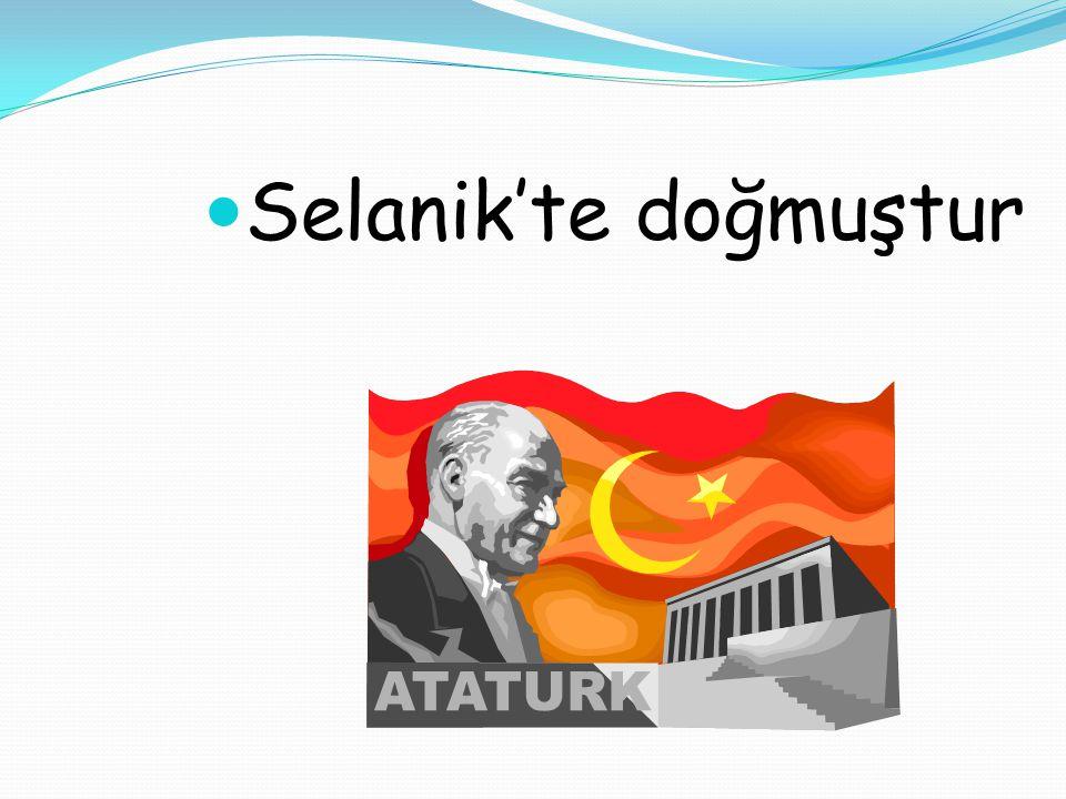 Selanik'te doğmuştur