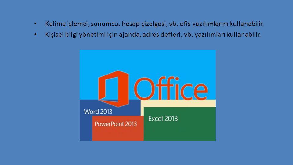 Kelime işlemci, sunumcu, hesap çizelgesi, vb. ofis yazılımlarını kullanabilir. Kişisel bilgi yönetimi için ajanda, adres defteri, vb. yazılımları kull