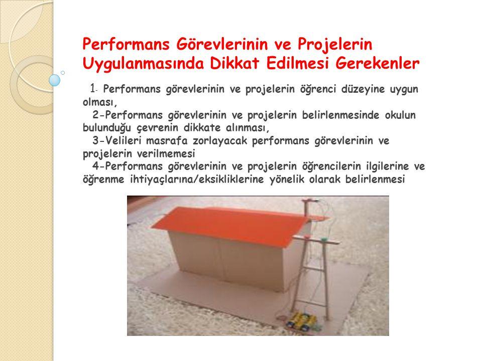 Performans Görevlerinin ve Projelerin Uygulanmasında Dikkat Edilmesi Gerekenler 1 - Performans görevlerinin ve projelerin öğrenci düzeyine uygun olmas