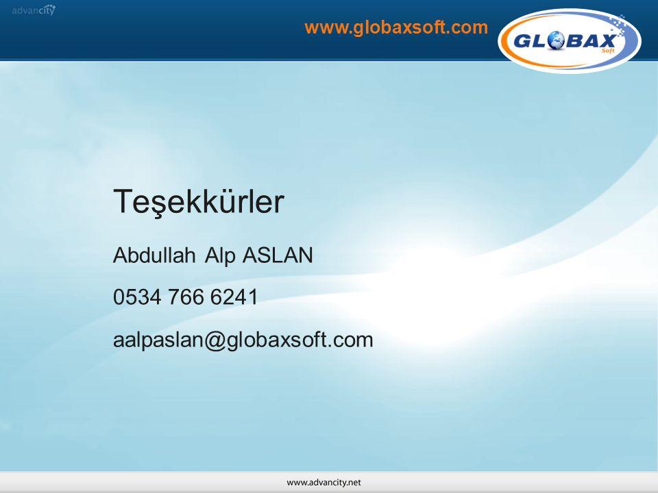 Teşekkürler Abdullah Alp ASLAN 0534 766 6241 aalpaslan@globaxsoft.com www.globaxsoft.com