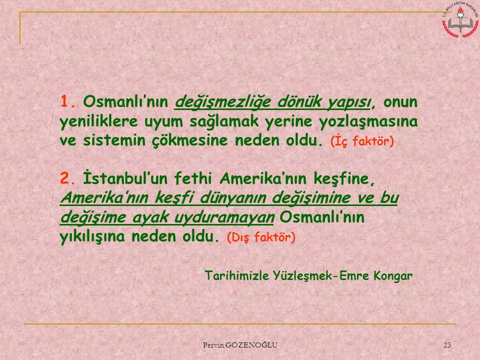 Pervin GÖZENOĞLU 22 Osmanlı İmparatorluğu Neden Çöktü?