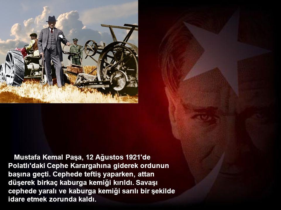 Mustafa Kemal Paşa, 12 Ağustos 1921 de Polatlı daki Cephe Karargahına giderek ordunun başına geçti.