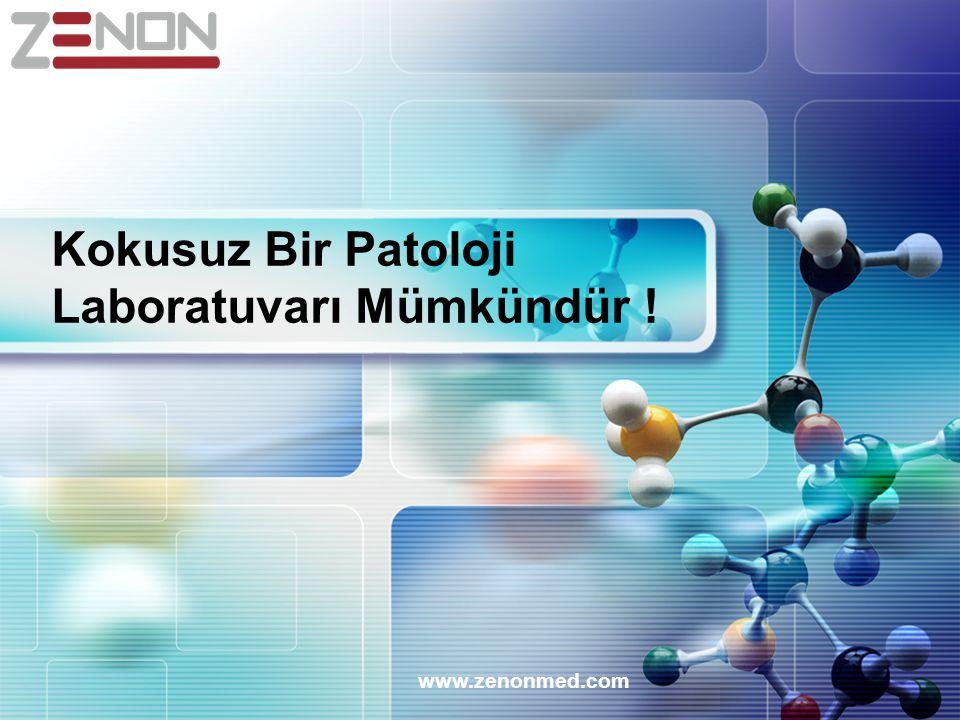 Kokusuz Bir Patoloji Laboratuvarı Mümkündür ! www.zenonmed.com