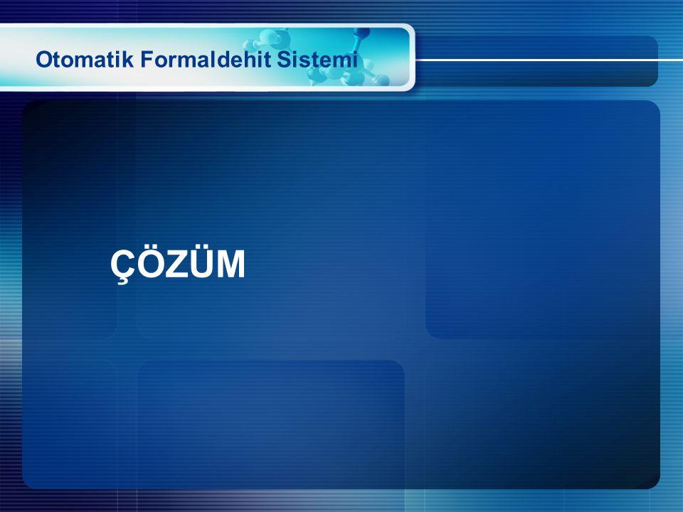 Otomatik Formaldehit Sistemi ÇÖZÜM