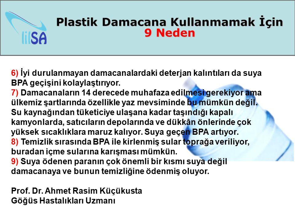 Plastik Damacana Kullanmamak İçin 9 Neden 6) İyi durulanmayan damacanalardaki deterjan kalıntıları da suya BPA geçişini kolaylaştırıyor. 7) Damacanala