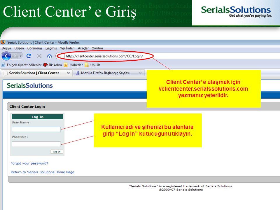 """Kullanıcı adı ve şifrenizi bu alanlara girip """"Log In"""" kutucuğunu tıklayın. Client Center' e ulaşmak için //clientcenter.serialssolutions.com yazmanız"""