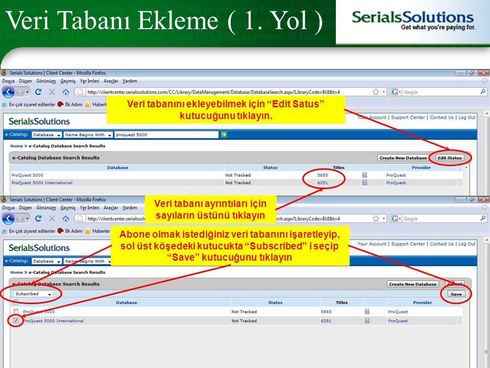 Veri tabanını ekleyebilmek için Edit Satus kutucuğunu tıklayın.