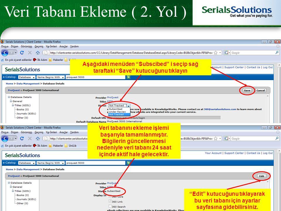 """Aşağıdaki menüden """"Subscibed"""" i seçip sağ taraftaki """"Save"""" kutucuğunu tıklayın Veri Tabanı Ekleme ( 2. Yol ) Veri tabanını ekleme işlemi başarıyla tam"""