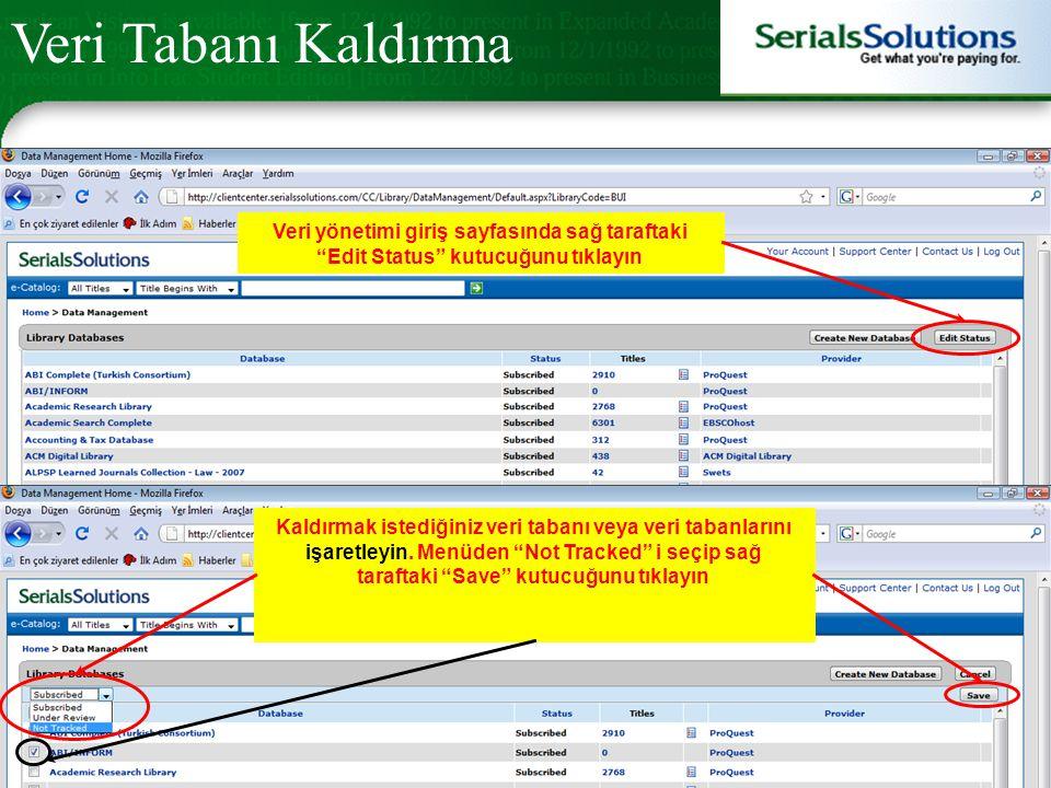 """Veri yönetimi giriş sayfasında sağ taraftaki """"Edit Status"""" kutucuğunu tıklayın Kaldırmak istediğiniz veri tabanı veya veri tabanlarını işaretleyin. Me"""