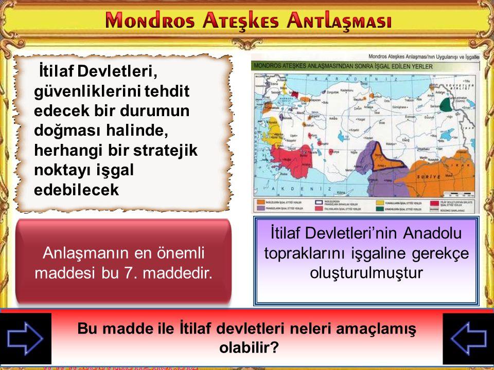 Bu madde ile İtilaf devletleri neleri amaçlamış olabilir? Doğu Anadolu'da Ermeni devleti kurma düşüncesini gösterir Doğudaki altı vilayette (Van, Erzu