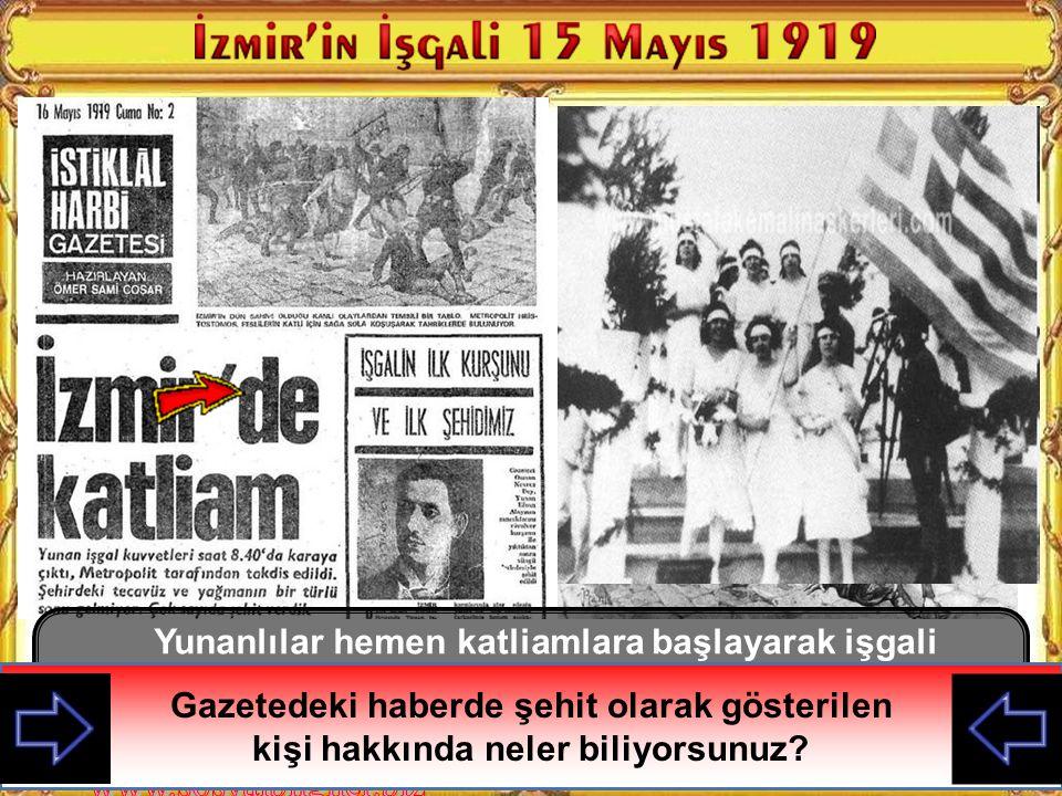 İzmir'in İşgali 15 Mayıs 1919 16 Mayıs tarihli bu gazetedeki habere göre İzmir'i kim işgal etmiş olabilir? Paris Barış Konferansına dayanarak yunanlıl