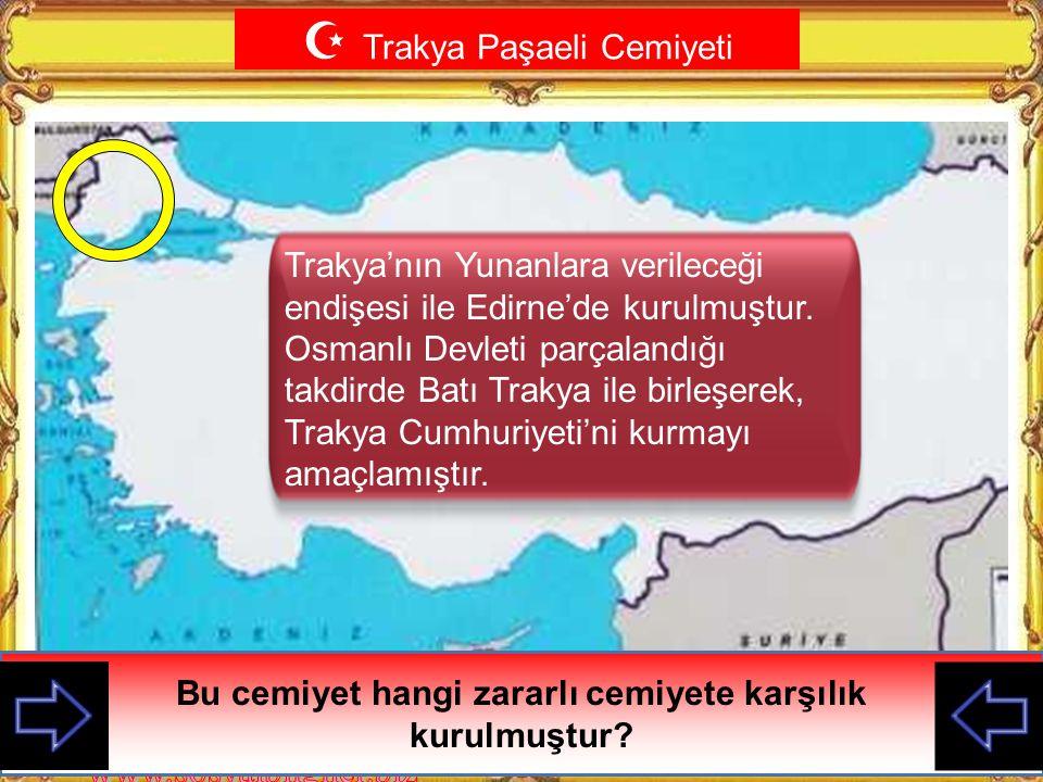  İzmir Müdafa-i Hukuk Cemiyeti İzmir çevresinde zararlı faaliyet gösteren cemiyet hangisiydi? İzmir'de Nurettin Paşa tarafından kuruldu İzmir ve çevr