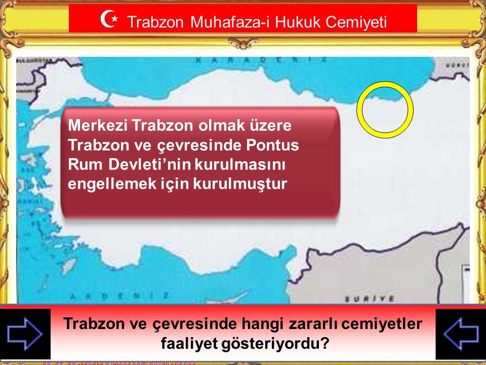  Vilayet-i Şarkiye Müdafa-i Hukuk Cemiyeti Doğu Anadolu'yu almak isteyen zararlı cemiyetler hangileriydi? Aralık 1918'de İstanbul'da kuruldu.Merkezi