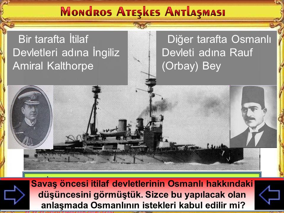 MondrosAteşkesAnlaşması Bulgaristan'ın savaştan çıkması ile Almanya ile bağlantımızın kesilmesi Savaştığımız cephelerde yenik durumda olmamız Savaşa s