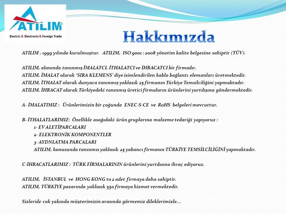 ATILIM, 1999 yılında kurulmuştur. ATILIM, ISO 9001 : 2008 yönetim kalite belgesine sahiptir (TÜV). ATILIM, alanında tanınmış İMALATCI, İTHALATCI ve İH