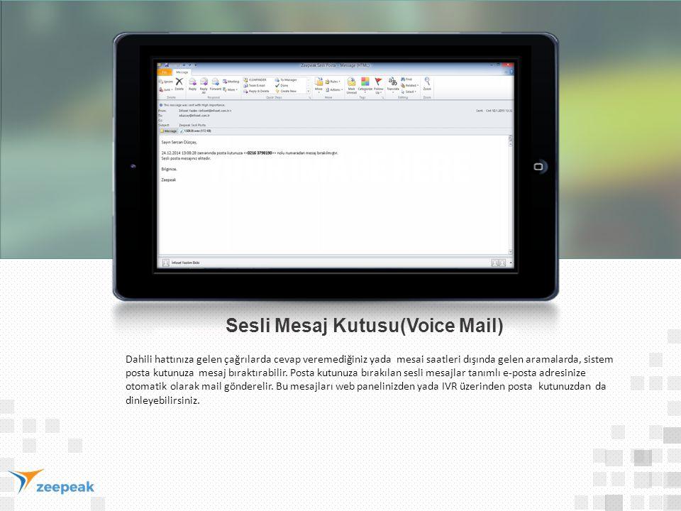 Sesli Mesaj Kutusu(Voice Mail) Dahili hattınıza gelen çağrılarda cevap veremediğiniz yada mesai saatleri dışında gelen aramalarda, sistem posta kutunu