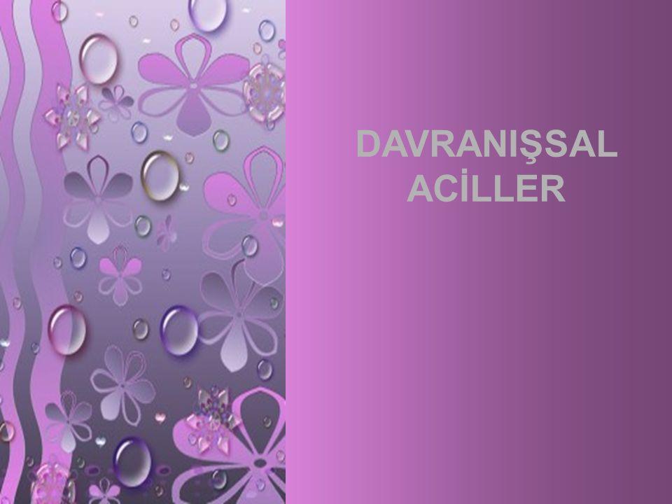 DAVRANIŞSAL ACİLLER