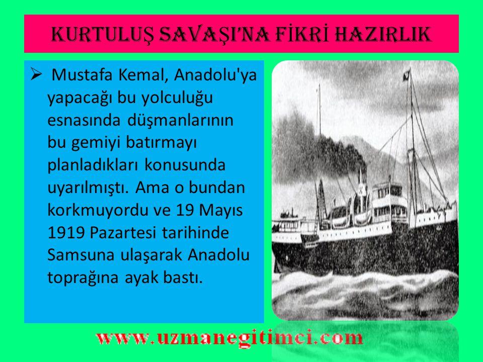 KURTULU Ş SAVA Ş ININ GEREKÇES İ  Antalya ve Konya da İtalyan askerleri, Merzifon ve Samsun da İngiliz askerleri vardı.