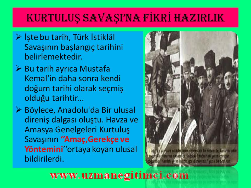 KURTULU Ş SAVA Ş I'NA F İ KR İ HAZIRLIK  Mustafa Kemal, Anadolu ya yapacağı bu yolculuğu esnasında düşmanlarının bu gemiyi batırmayı planladıkları konusunda uyarılmıştı.