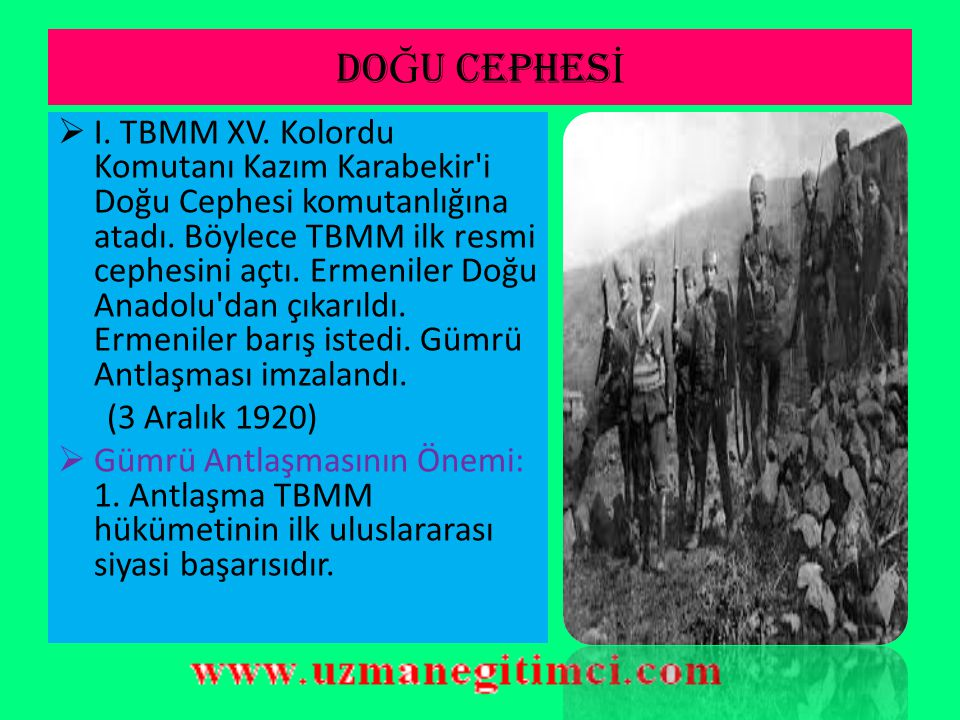 A-) DO Ğ U CEPHES İ  Brest Litowsk antlaşmasından sonra Çarlık döneminde Rus ordularının işgal ettiği yerler boşaltılmıştı.