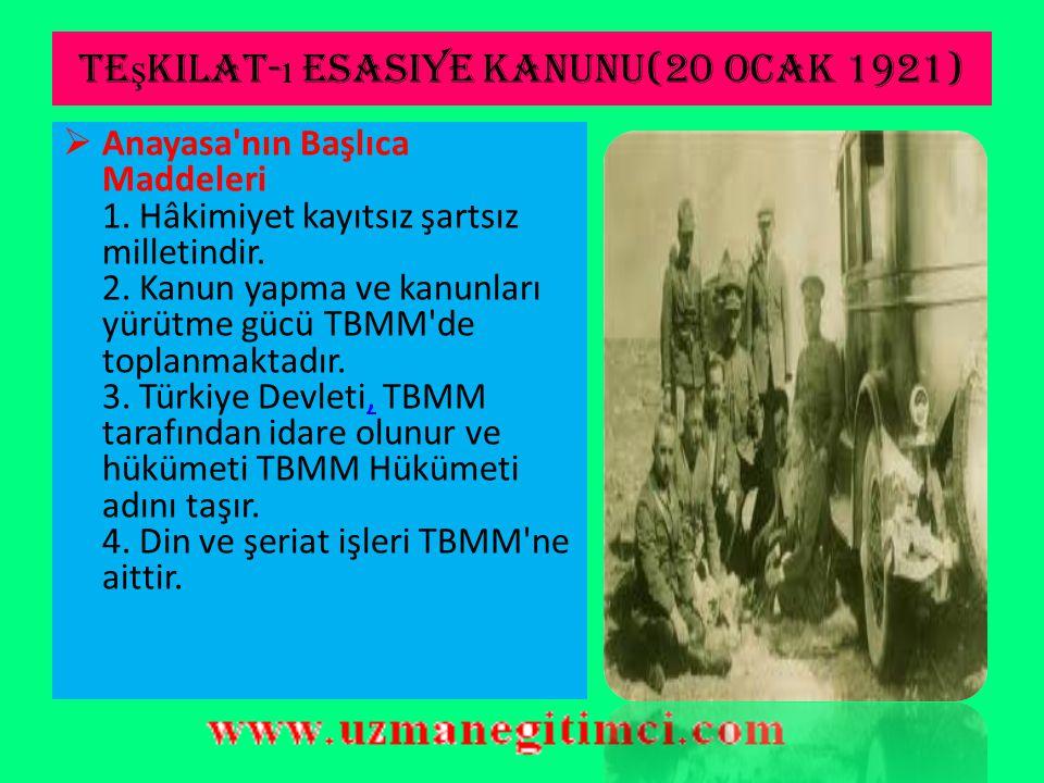 Te ş kilat- ı esasiye kanunu(20 ocak 1921)  Mustafa Kemal, ulusal kurtuluş savaşına hukuksal bir özellik kazandırmak istemiştir.