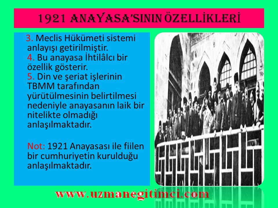 1921 anayasa'sInIN ÖZELL İ KLER İ  Anayasanın Özellikleri 1.