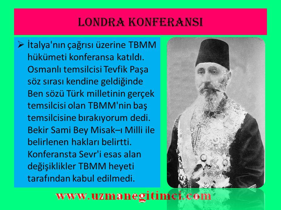 LONDRA KONFERANSI  Mustafa Kemal doğrudan bir davet olmazsa konferansa katılmayacaklarını açıkladı.