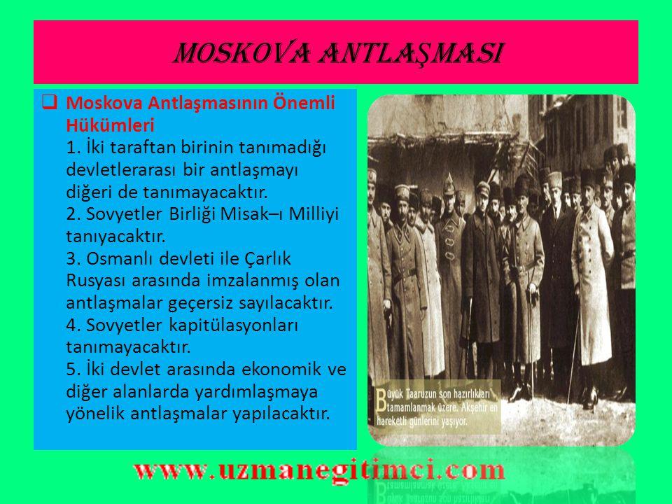 MOSKOVA ANTLA Ş MASI  Fakat Sovyetler Birliği Ermenilere toprak verilmesini istedi.