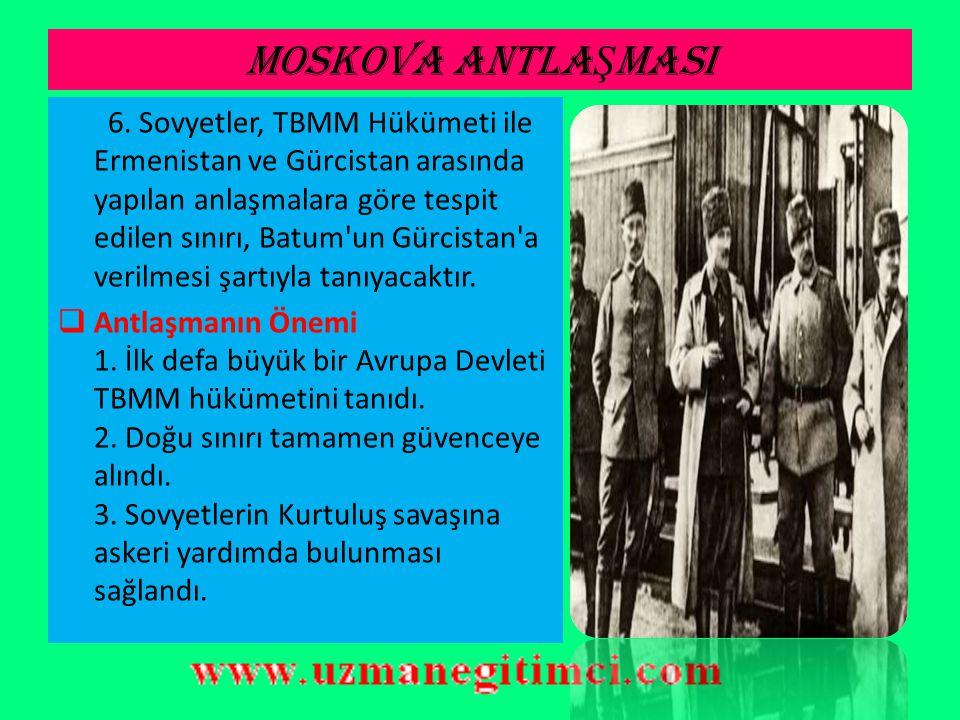 MOSKOVA ANTLA Ş MASI  Moskova Antlaşmasının Önemli Hükümleri 1.