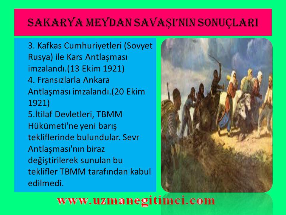 SAKARYA MEYDAN SAVA Ş I'NIN SONUÇLARI  Bu zaferin kazanılmasıyla Türklerin 1683 II.