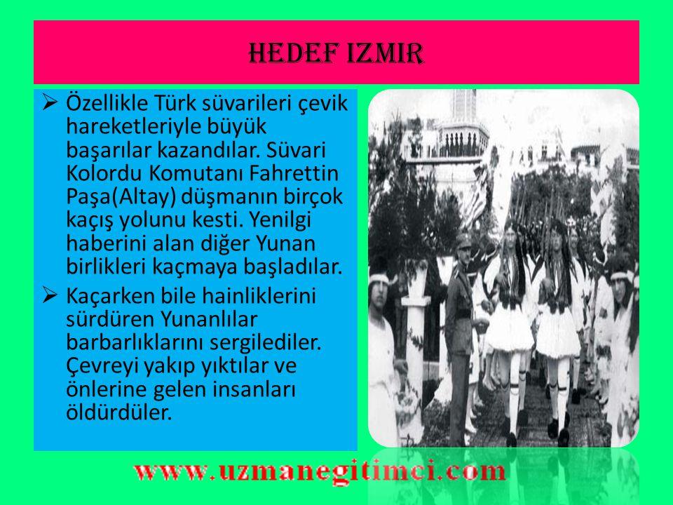 Hedef izmir  Bunun sonucunda kaçan düşmanın hızla takip edilmesi, İzmir ve çevresindeki kuvvetleriyle birleşmemesi için üç koldan Eğe'ye doğru ilerlenmesi uygun görüldü.