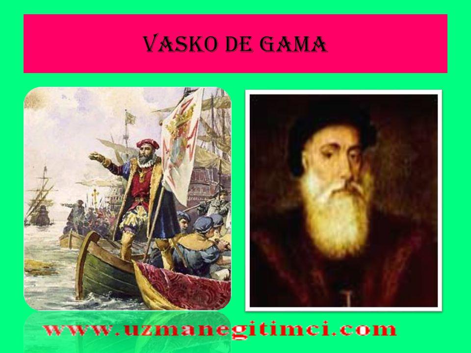 H İ NT DEN İ Z YOLUNUN KE Ş F İ (1498)  Portekizli Vasko dö Gama Ümit Burnunu geçerek Hindistan'ın Kalküta limanına vardı ve Hint Deniz Yolu Portekiz