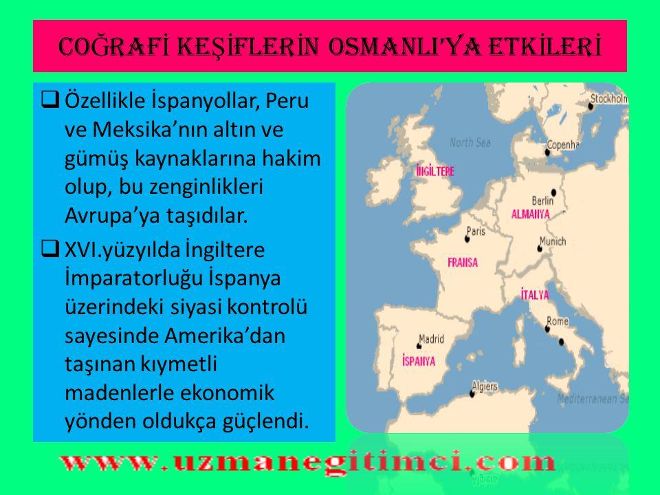 CO Ğ RAF İ KE Şİ FLER İ N OSMANLI'YA ETK İ LER İ  Avrupa'nın Atlas Okyanusu'na kıyısı olan ülkelerinin denizcilikleri XV.yüzyılda Hint ticaretinde sö