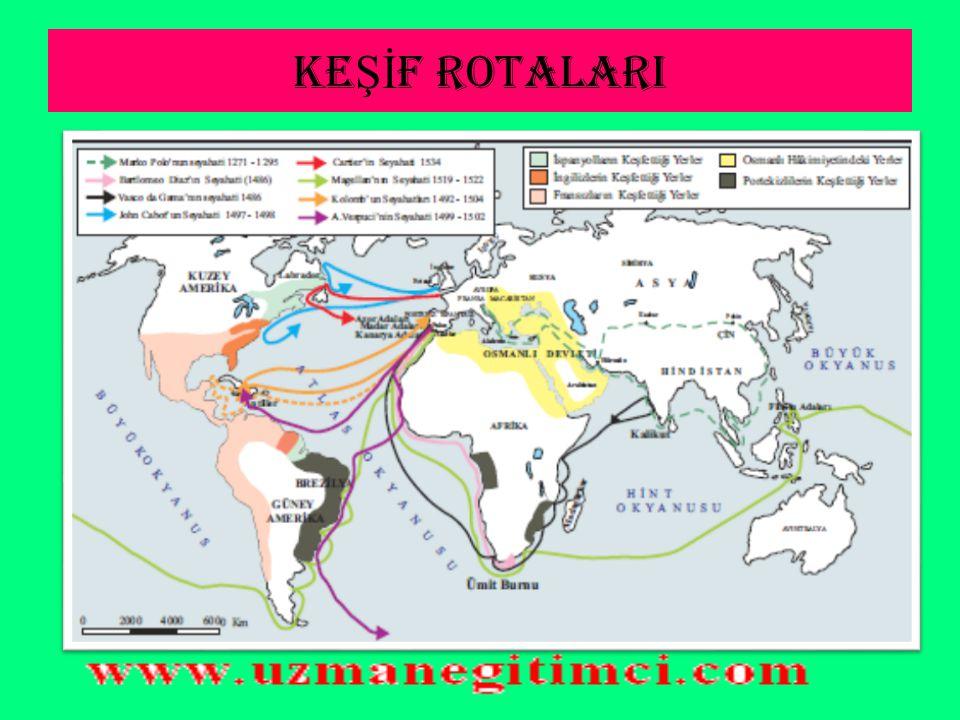 CO Ğ RAF İ KE Şİ FLER İ N OSMANLI'YA ETK İ LER İ  Özellikle İspanyollar, Peru ve Meksika'nın altın ve gümüş kaynaklarına hakim olup, bu zenginlikleri Avrupa'ya taşıdılar.