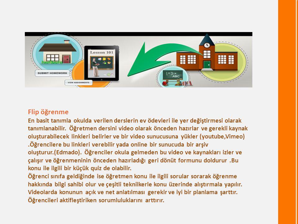 Flip öğrenme En basit tanımla okulda verilen derslerin ev ödevleri ile yer değiştirmesi olarak tanımlanabilir. Öğretmen dersini video olarak önceden h