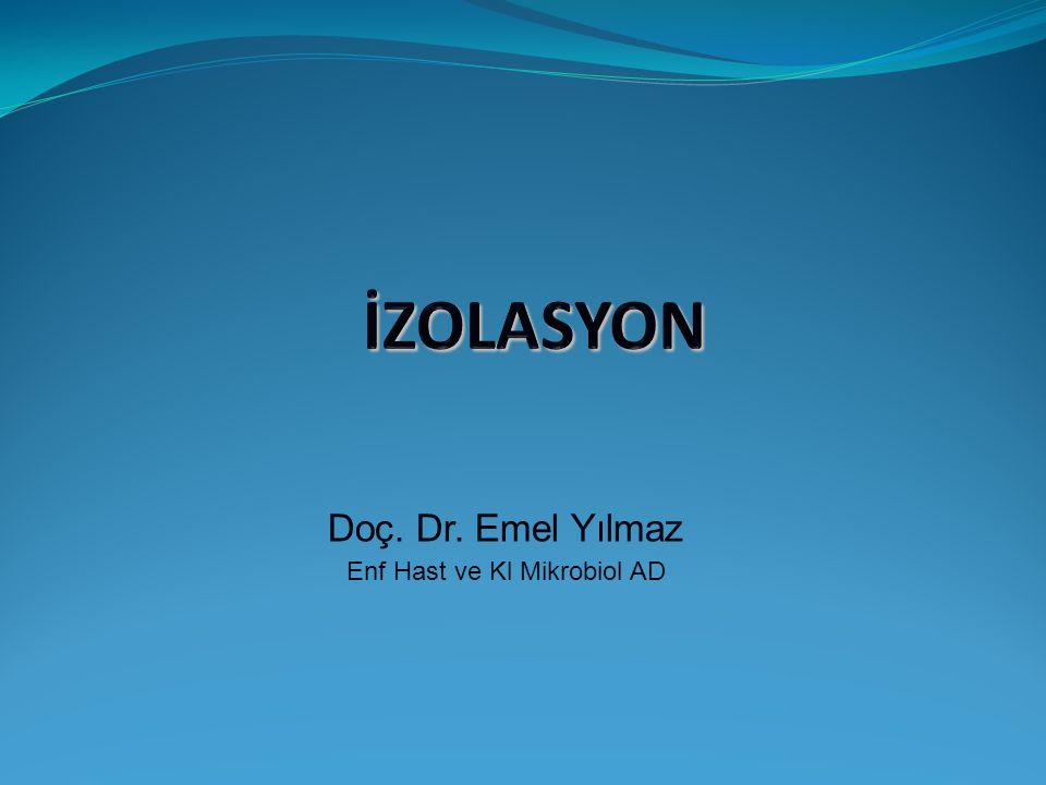 Doç. Dr. Emel Yılmaz Enf Hast ve Kl Mikrobiol AD