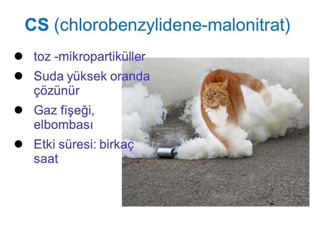 CS (chlorobenzylidene-malonitrat) toz -mikropartiküller Suda yüksek oranda çözünür Gaz fişeği, elbombası Etki süresi: birkaç saat