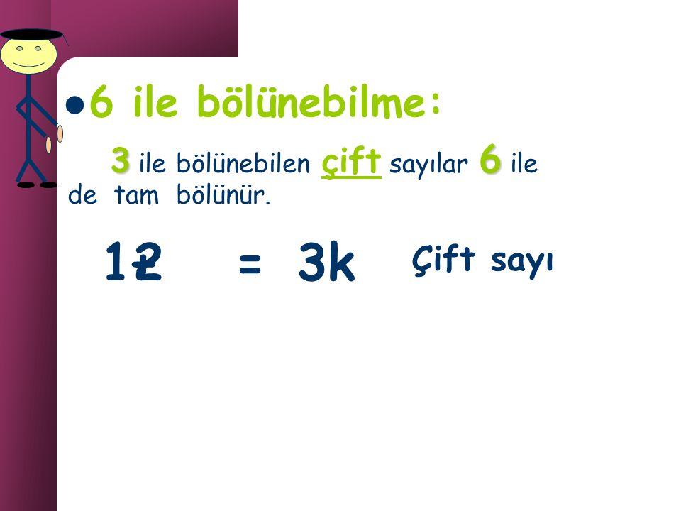 5 ile bölünebilme: 7 24 5 2 5 5 ile bölümünden artan sayı…..