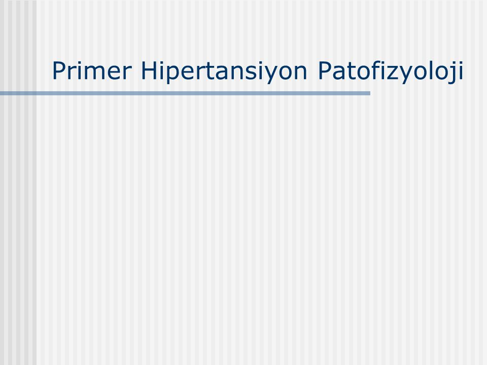 Primer Hipertansiyon Patofizyoloji