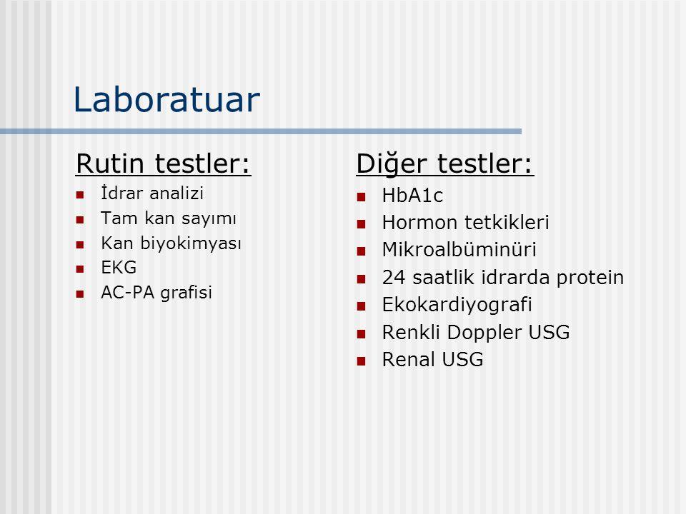 Laboratuar Rutin testler: İdrar analizi Tam kan sayımı Kan biyokimyası EKG AC-PA grafisi Diğer testler: HbA1c Hormon tetkikleri Mikroalbüminüri 24 saa