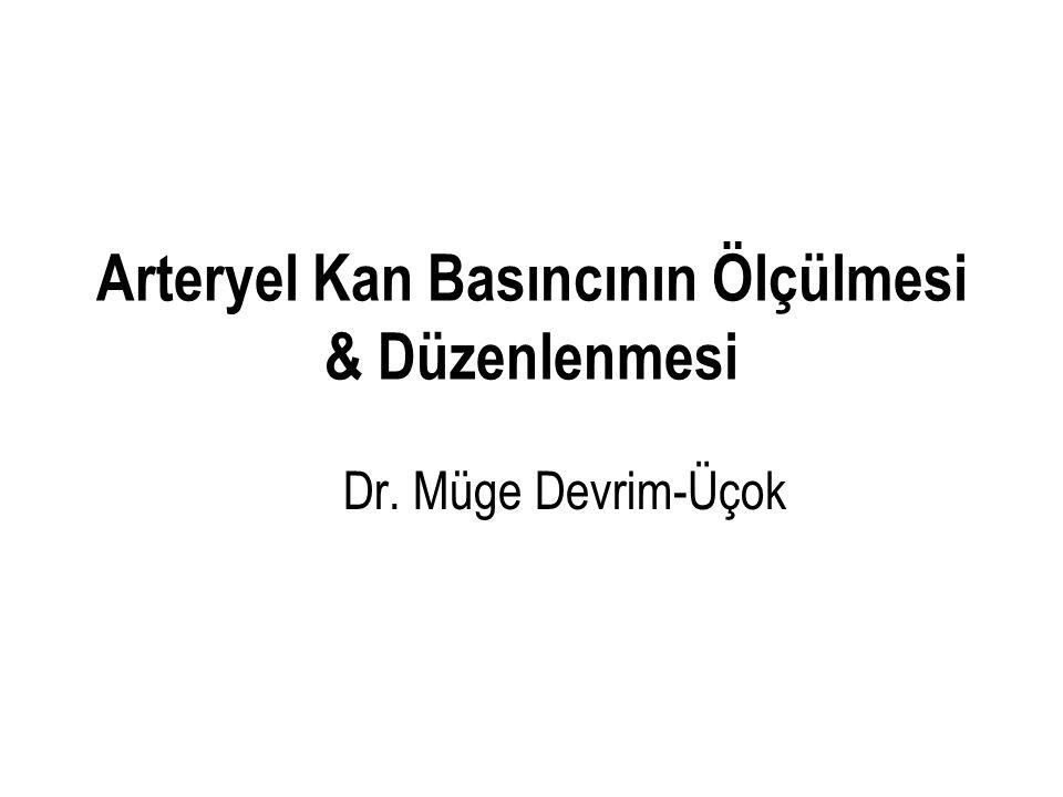 Dr. Müge Devrim-Üçok Arteryel Kan Basıncının Ölçülmesi & Düzenlenmesi