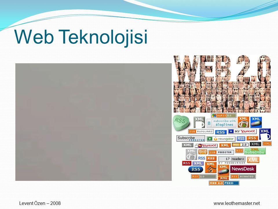 Levent Özen – 2008www.leothemaster.net Web Teknolojisi