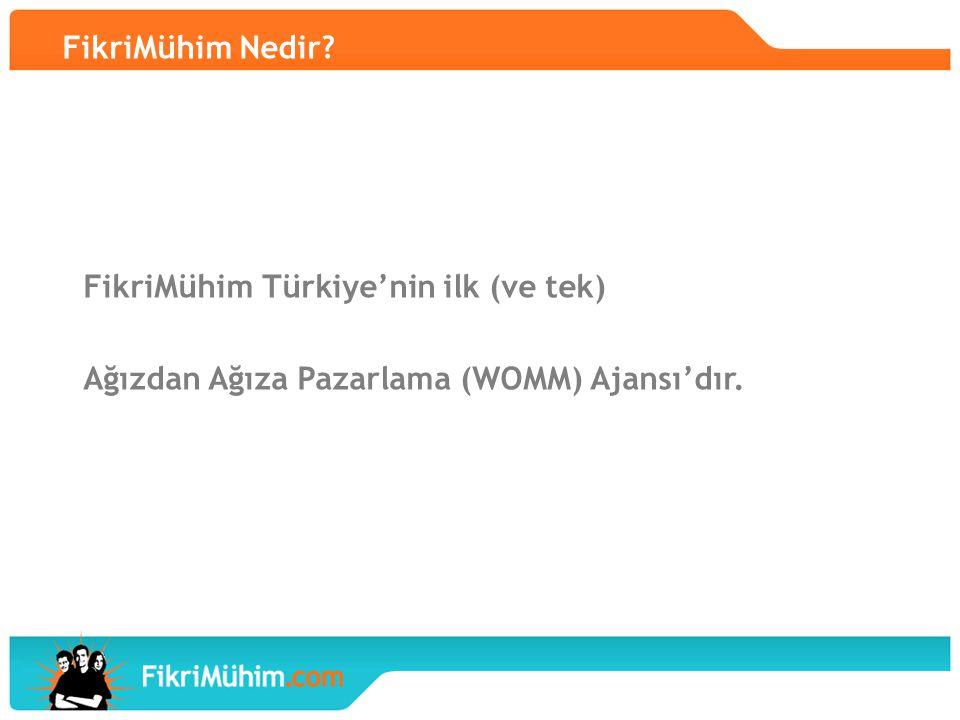 FikriMühim Nedir? FikriMühim Türkiye'nin ilk (ve tek) Ağızdan Ağıza Pazarlama (WOMM) Ajansı'dır.