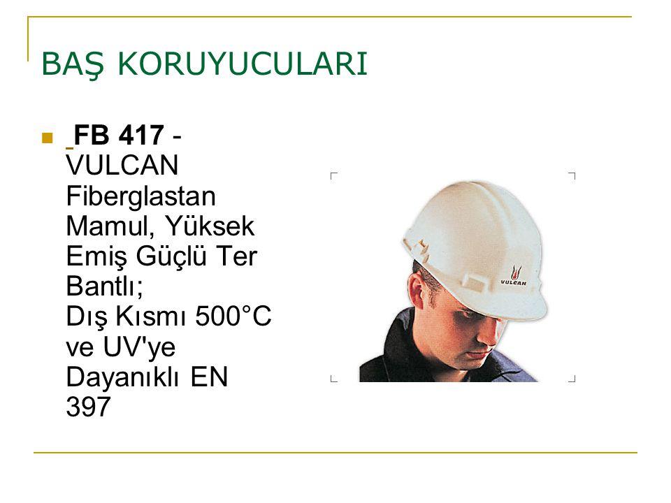 BAŞ KORUYUCULARI FB 417 - VULCAN Fiberglastan Mamul, Yüksek Emiş Güçlü Ter Bantlı; Dış Kısmı 500°C ve UV'ye Dayanıklı EN 397
