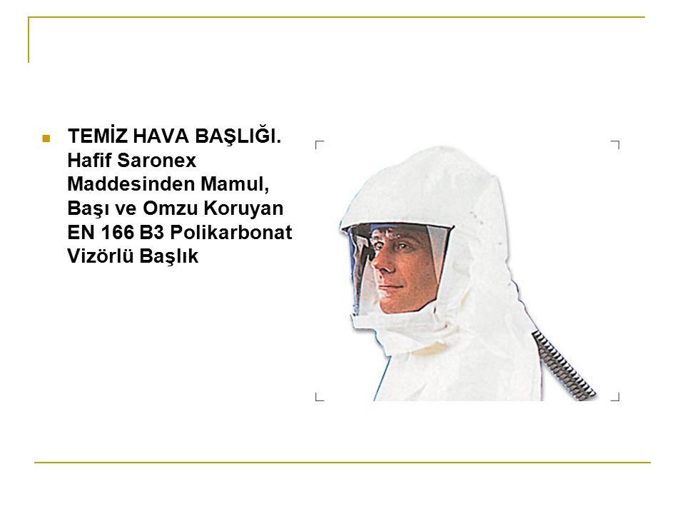 TEMİZ HAVA BAŞLIĞI. Hafif Saronex Maddesinden Mamul, Başı ve Omzu Koruyan EN 166 B3 Polikarbonat Vizörlü Başlık